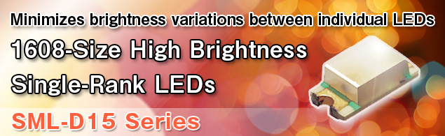 Minimizes brightness variations between individual LEDs SML-D15 Series